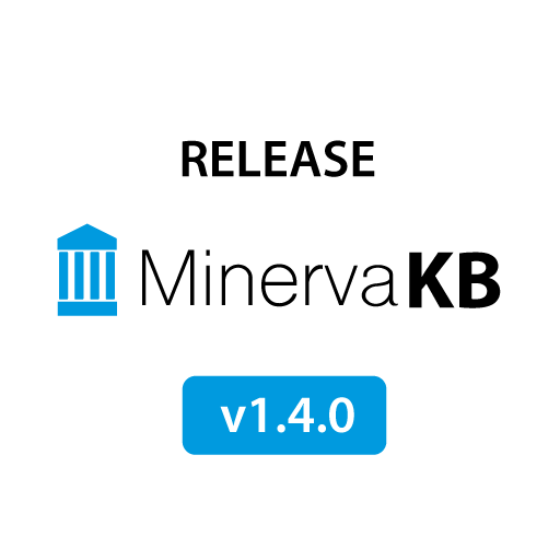 MinervaKB Release Notes 1.4.0